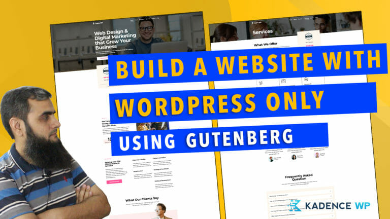 How to build a website with WordPress Only using Gutenberg Editor